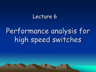 Performance analysis for high speed switches