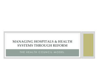 Managing Hospitals & health systems through reform