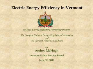 NARUC Energy Regulatory Partnership Program The Georgian National Energy Regulatory Commission  and The Vermont Public S