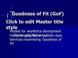 Goodness of Fit (GoF)