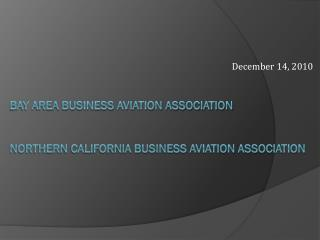 BAY AREA BUSINESS AVIATION ASSOCIATION   Northern California business aviation association