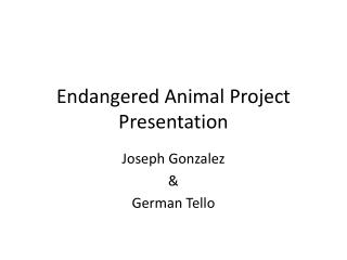 Endangered Animal Project Presentation