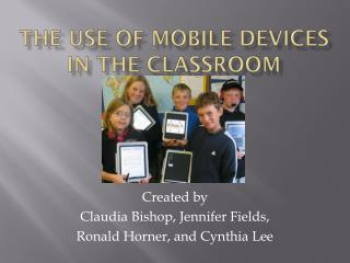 The Use of Mobile Devices in the  ClassRoom