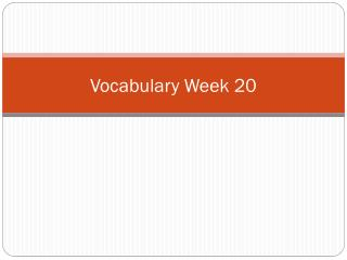 Vocabulary  Week 20