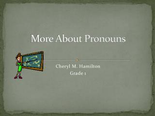 More About Pronouns