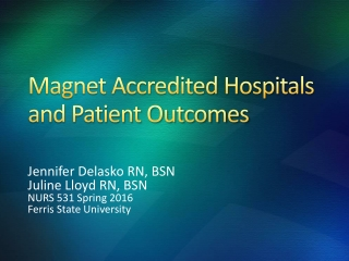 Nurse Staffing and Patient Outcomes of Magnet  Non-Magnet Facilities