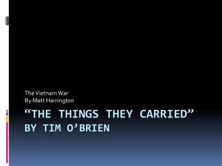 """The Things they Carried"" By Tim O'Brien"