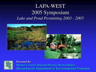 LAPA-WEST 2005 Symposium Lake and Pond Permitting 2003 - 2005