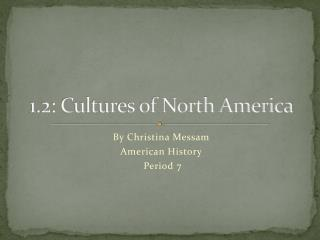 1.2: Cultures of North America
