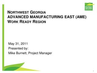 Northwest Georgia ADVANCED MANUFACTURING EAST (AME) Work Ready Region