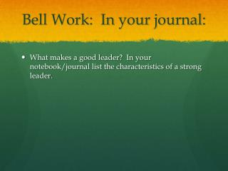 Bell Work:  In your journal: