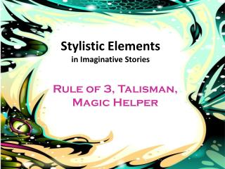 Stylistic Elements  in Imaginative Stories