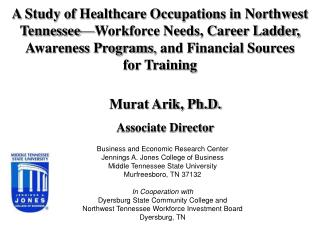 A Study of Healthcare Occupations in Northwest Tennessee — Workforce Needs, Career Ladder, Awareness Programs , and Fin