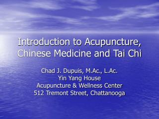 Introduction to Acupuncture, Chinese Medicine and Tai Chi