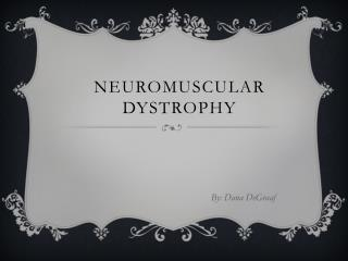 Neuromuscular Dystrophy