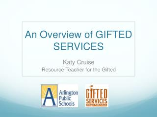 An Overview of GIFTED SERVICES