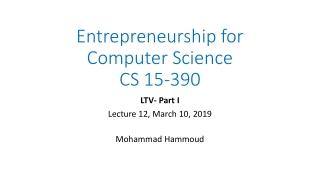 Entrepreneurship for Computer Science CS 15-390