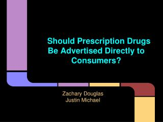 Should Prescription Drugs Be Advertised Directly to Consumers?