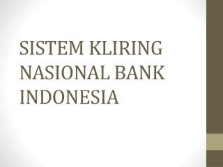 SISTEM KLIRING NASIONAL BANK INDONESIA