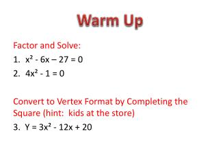 Factor and Solve: x² - 6x – 27 = 0 4x² - 1 = 0