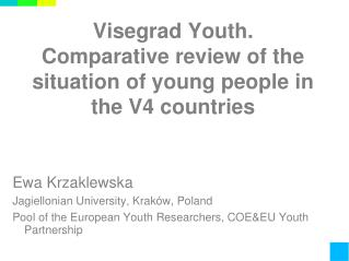 Visegrad Youth. Comparative review of the situation of young people in the V4 countries