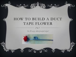 How to build a duct tape flower