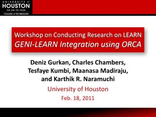 Workshop on Conducting Research on LEARN GENI-LEARN Integration using ORCA