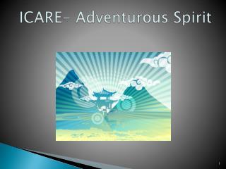 ICARE- Adventurous Spirit