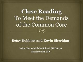Close Reading To Meet the Demands of the Common  Core