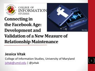 Jessica Vitak College of Information Studies, University of  Maryland jvitak@umd  | @jvitak