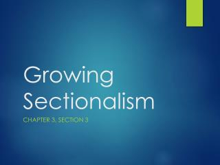 Growing Sectionalism