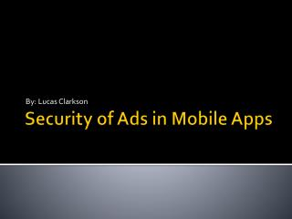 Security of Ads in Mobile Apps