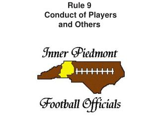 Rule 9  Conduct of Players  and Others
