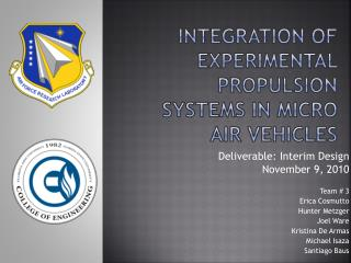 Integration of experimental propulsion systems in micro air vehicles