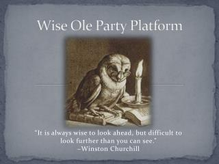 Wise Ole Party Platform