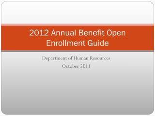 2012 Annual Benefit Open Enrollment Guide