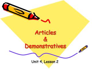 Articles  &  Demonstratives