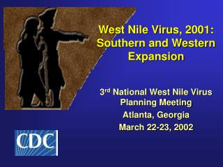West Nile Virus, 2001: Southern and Western Expansion