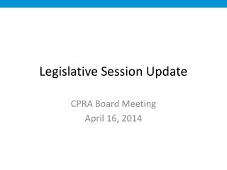 Legislative Session Update