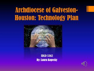 Archdiocese of Galveston-Houston: Technology Plan