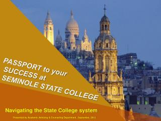 PASSPORT to your   SUCCESS at   SEMINOLE  S TATE COLLEGE