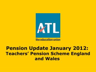 Pension Update January 2012:  Teachers' Pension Scheme England and Wales
