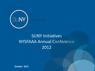 SUNY Initiatives NYSFAAA Annual Conference 2012