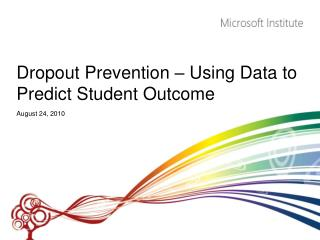 Dropout Prevention – Using Data to Predict Student Outcome