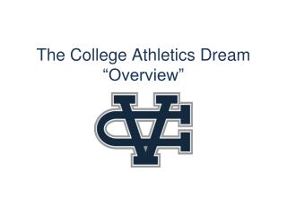 "The College Athletics Dream ""Overview"""