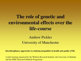 The role of genetic and environmental effects over the life-course