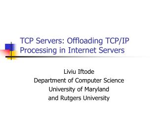 TCP Servers: Offloading TCP/IP Processing in Internet Servers