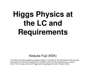 Higgs Physics at the LC and Requirements