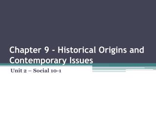 Chapter 9 -  Historical Origins and Contemporary Issues