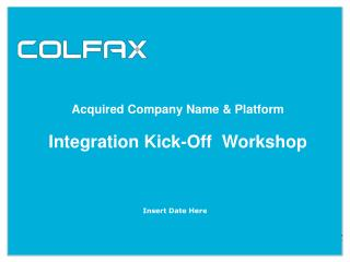 Acquired Company Name & Platform Integration Kick-Off  Workshop